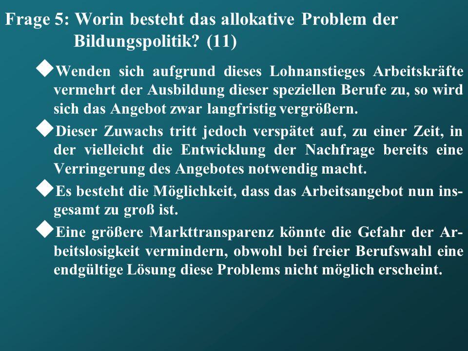 Frage 5: Worin besteht das allokative Problem der Bildungspolitik (11)