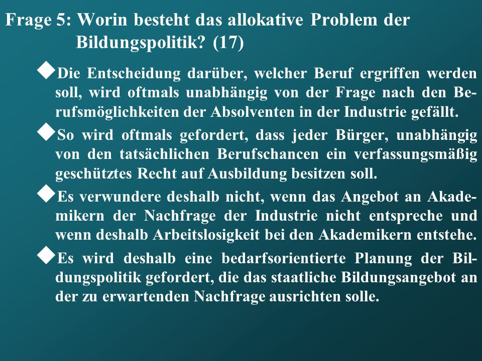 Frage 5: Worin besteht das allokative Problem der Bildungspolitik (17)