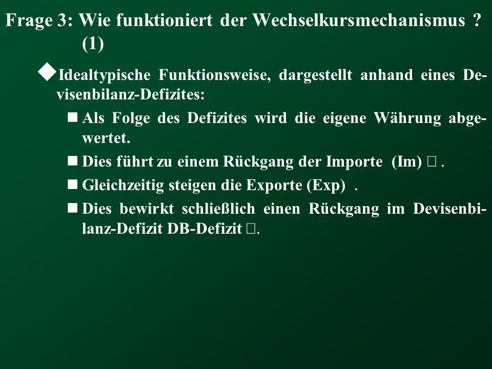Frage 3: Wie funktioniert der Wechselkursmechanismus (1)