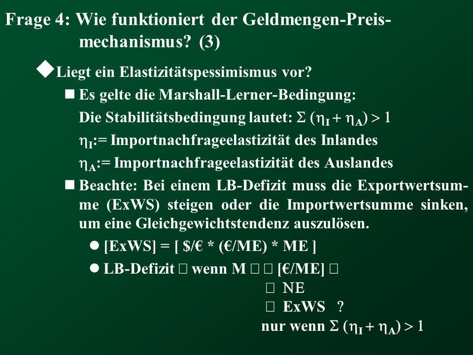 Frage 4: Wie funktioniert der Geldmengen-Preis-mechanismus (3)