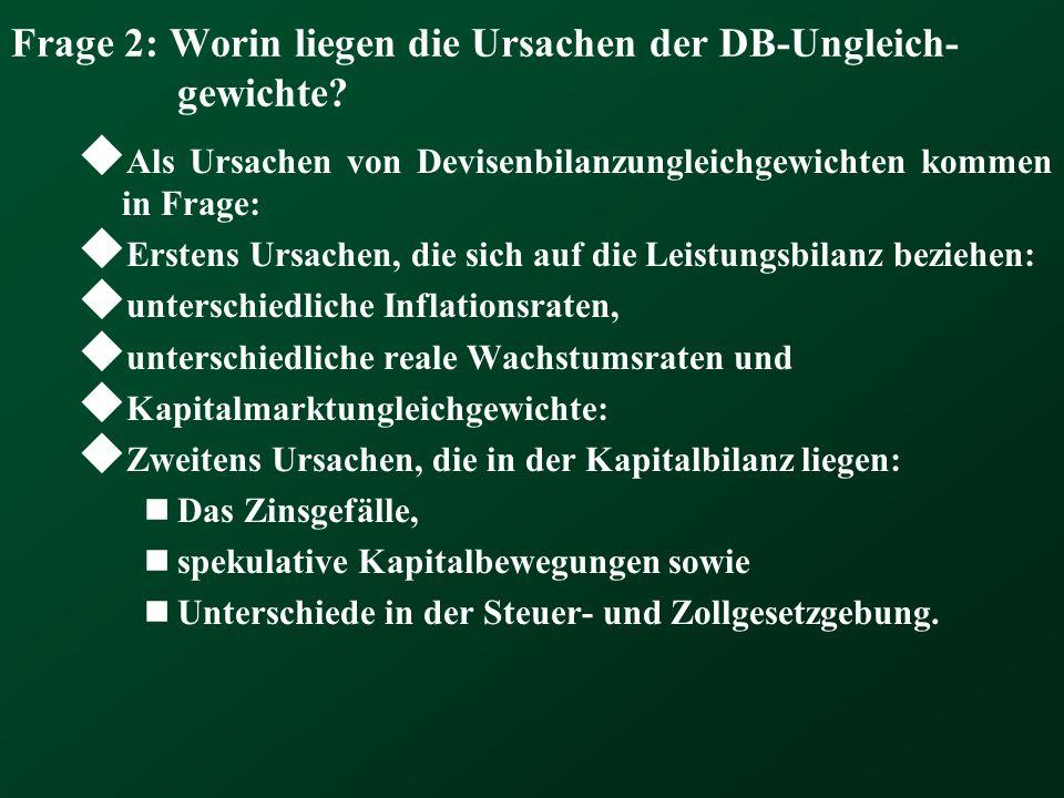 Frage 2: Worin liegen die Ursachen der DB-Ungleich-gewichte