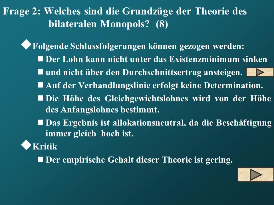 Frage 2: Welches sind die Grundzüge der Theorie des bilateralen Monopols (8)