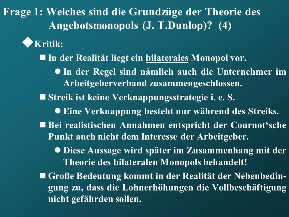 Frage 1: Welches sind die Grundzüge der Theorie des Angebotsmonopols (J. T.Dunlop) (4)