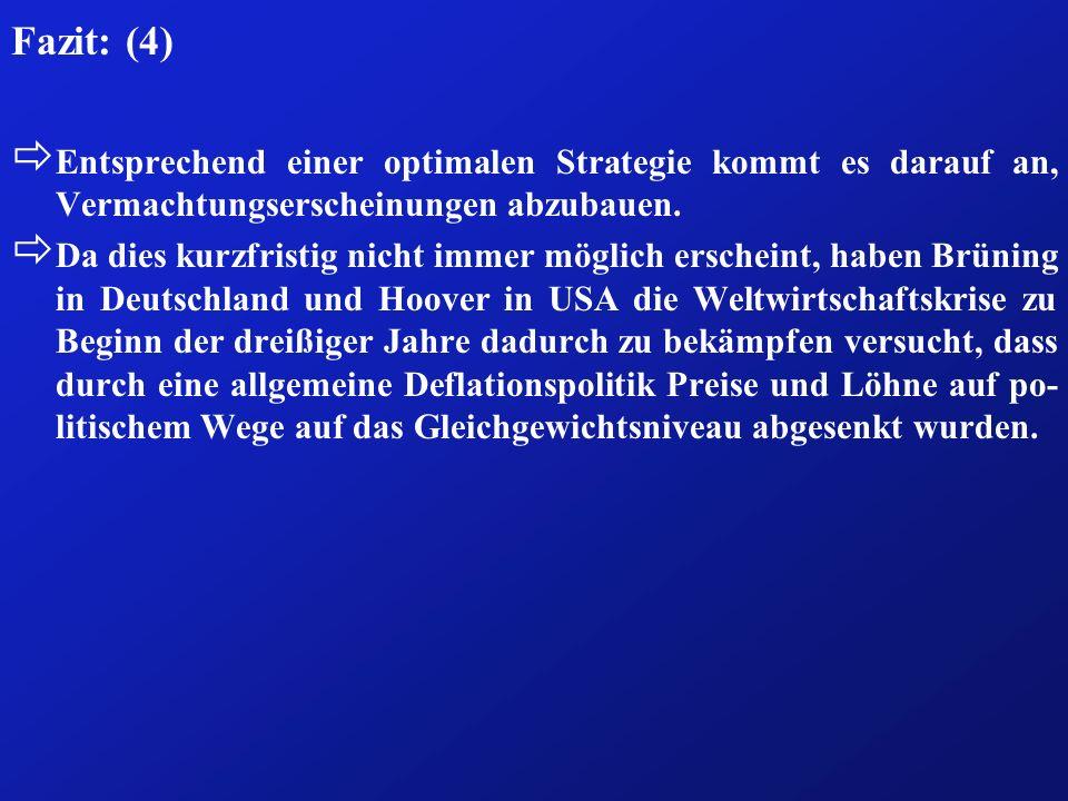 Fazit: (4) Entsprechend einer optimalen Strategie kommt es darauf an, Vermachtungserscheinungen abzubauen.