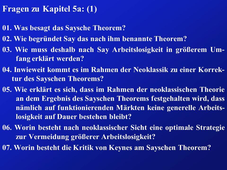 Fragen zu Kapitel 5a: (1) 01. Was besagt das Saysche Theorem