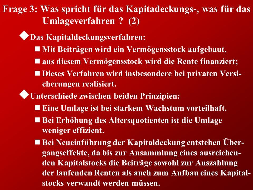 Frage 3: Was spricht für das Kapitadeckungs-, was für das Umlageverfahren (2)