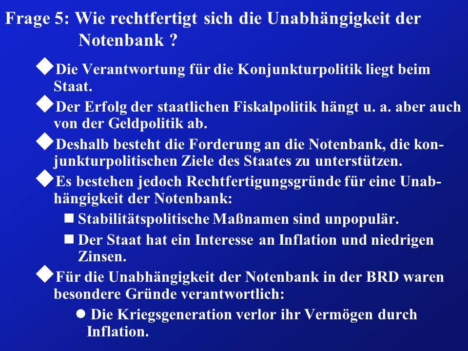 Frage 5: Wie rechtfertigt sich die Unabhängigkeit der Notenbank