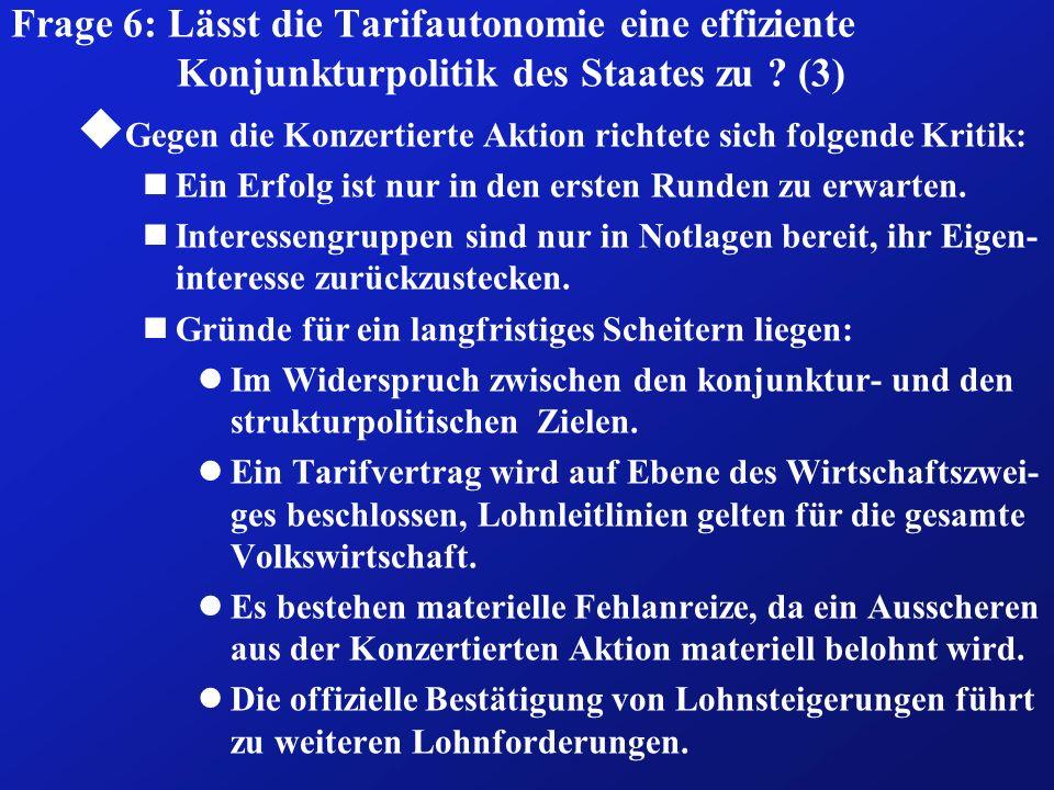 Frage 6: Lässt die Tarifautonomie eine effiziente Konjunkturpolitik des Staates zu (3)
