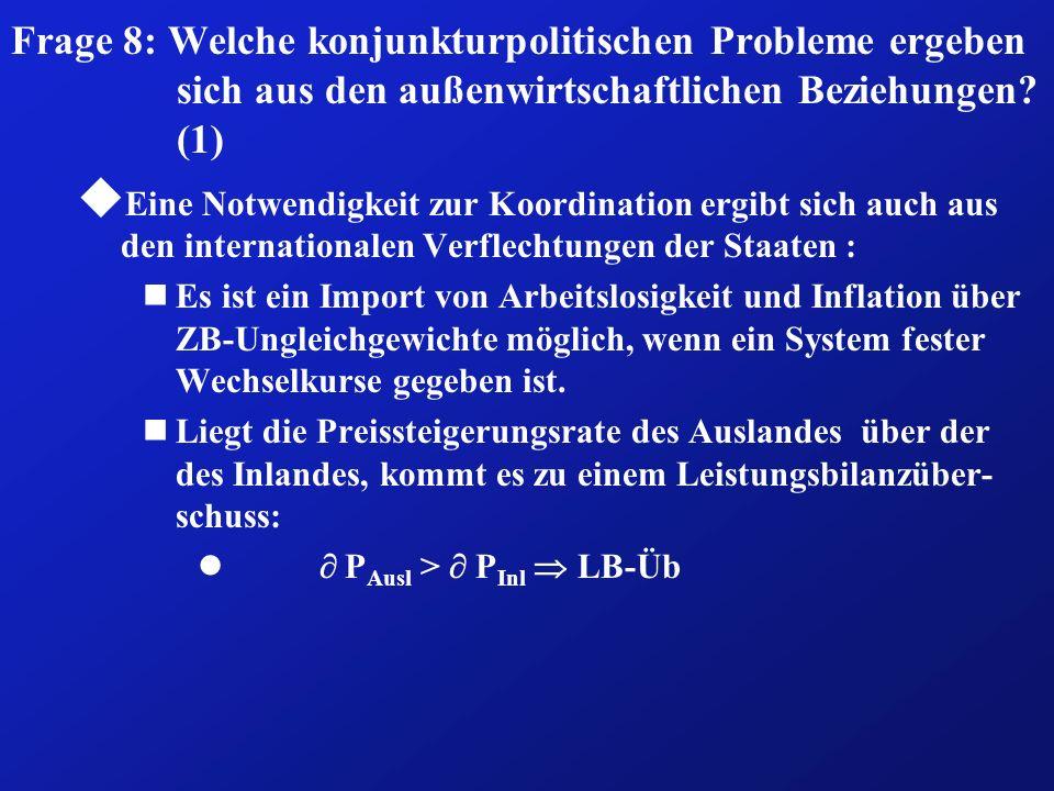 Frage 8: Welche konjunkturpolitischen Probleme ergeben sich aus den außenwirtschaftlichen Beziehungen (1)