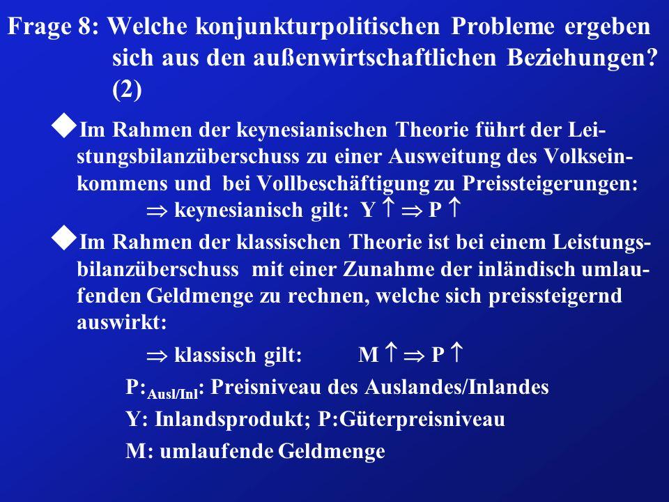 Frage 8: Welche konjunkturpolitischen Probleme ergeben sich aus den außenwirtschaftlichen Beziehungen (2)