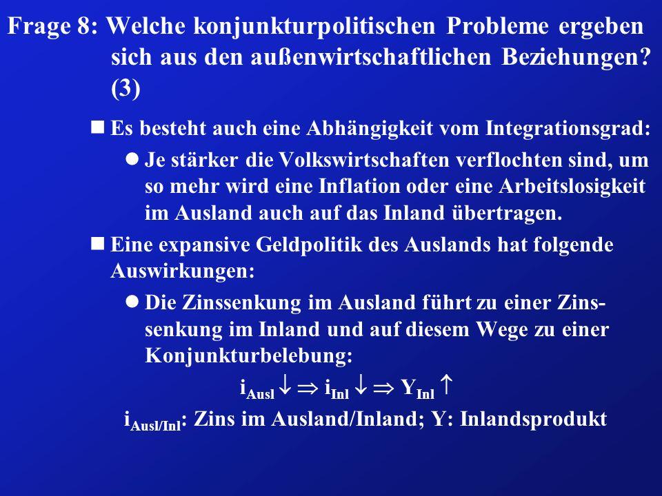 Frage 8: Welche konjunkturpolitischen Probleme ergeben sich aus den außenwirtschaftlichen Beziehungen (3)