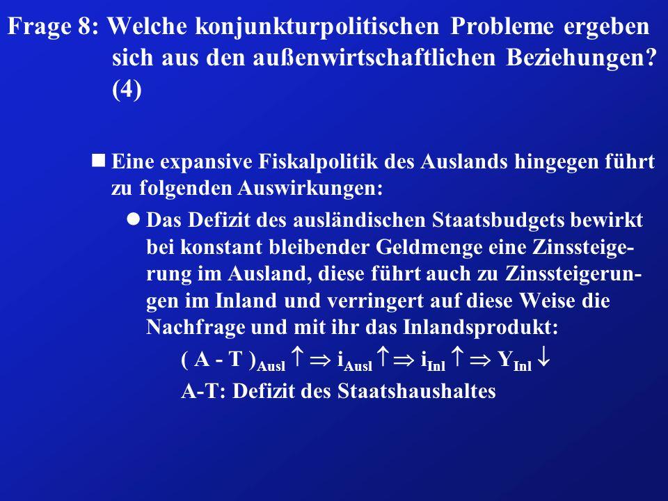 Frage 8: Welche konjunkturpolitischen Probleme ergeben sich aus den außenwirtschaftlichen Beziehungen (4)