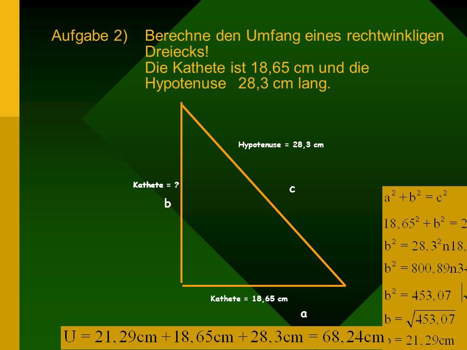 Aufgabe 2). Berechne den Umfang eines rechtwinkligen. Dreiecks