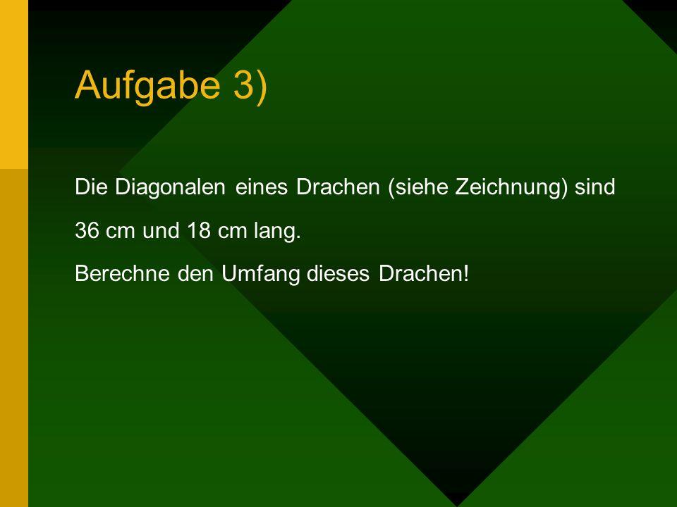 Aufgabe 3) Die Diagonalen eines Drachen (siehe Zeichnung) sind