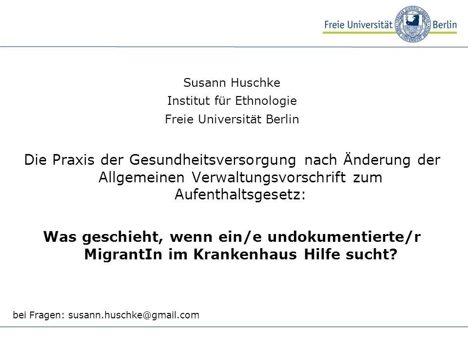 Susann Huschke Institut für Ethnologie. Freie Universität Berlin.