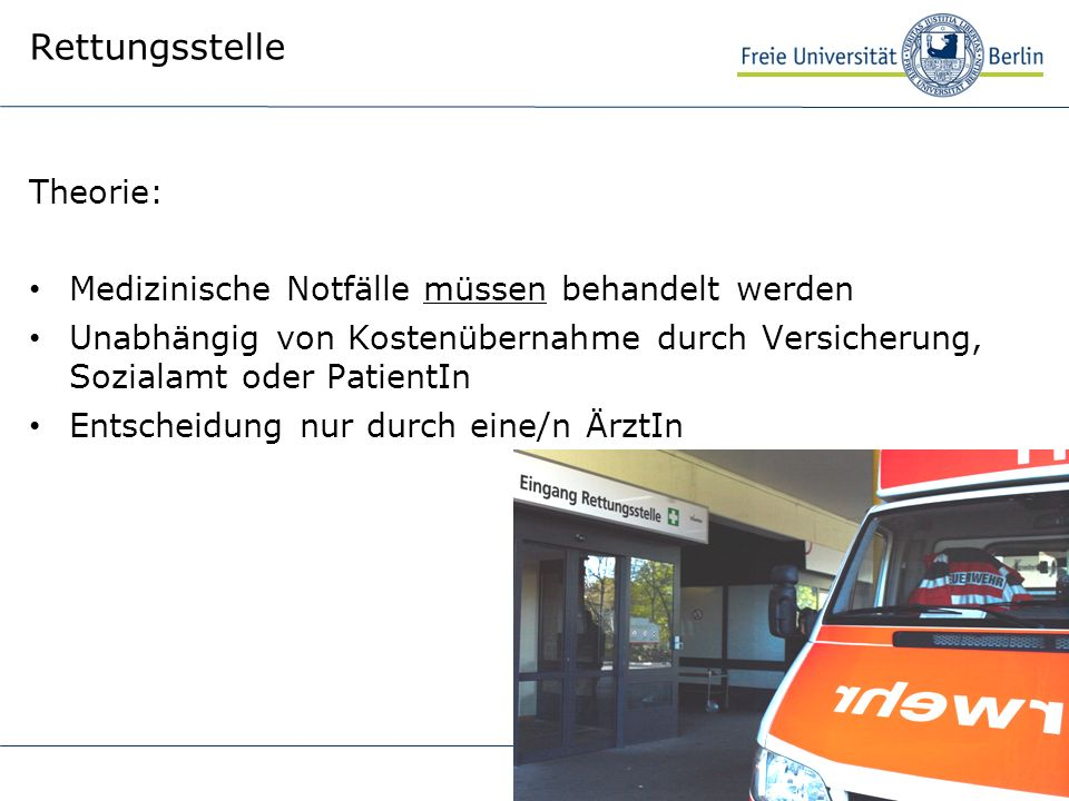 Rettungsstelle Theorie: Medizinische Notfälle müssen behandelt werden