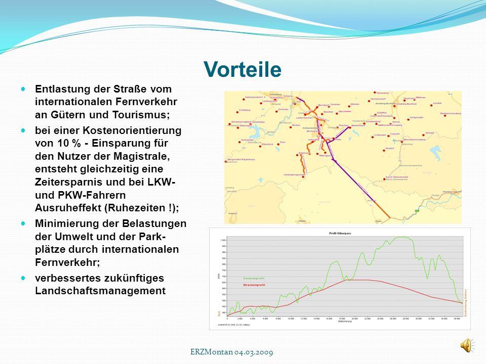 Vorteile Entlastung der Straße vom internationalen Fernverkehr an Gütern und Tourismus;