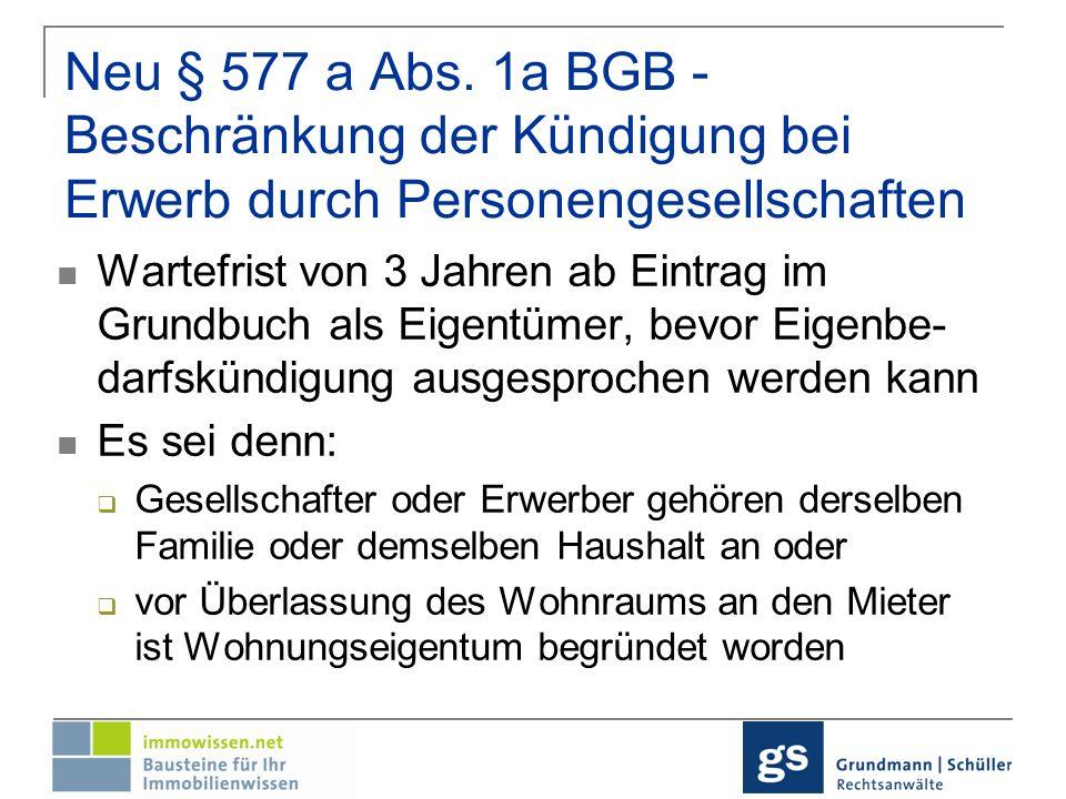 Neu § 577 a Abs. 1a BGB - Beschränkung der Kündigung bei Erwerb durch Personengesellschaften