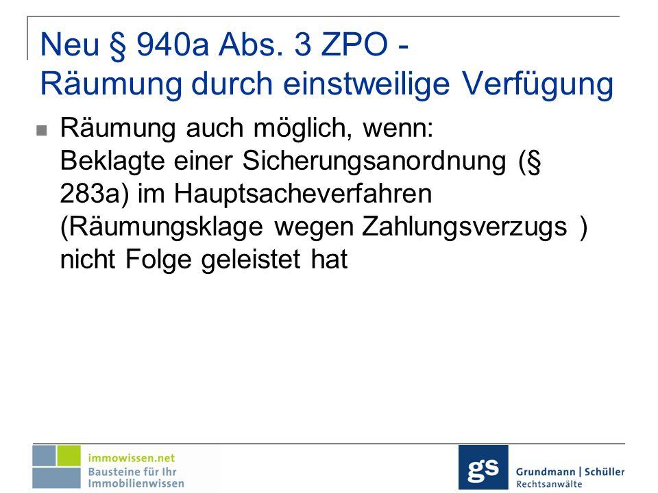 Neu § 940a Abs. 3 ZPO - Räumung durch einstweilige Verfügung