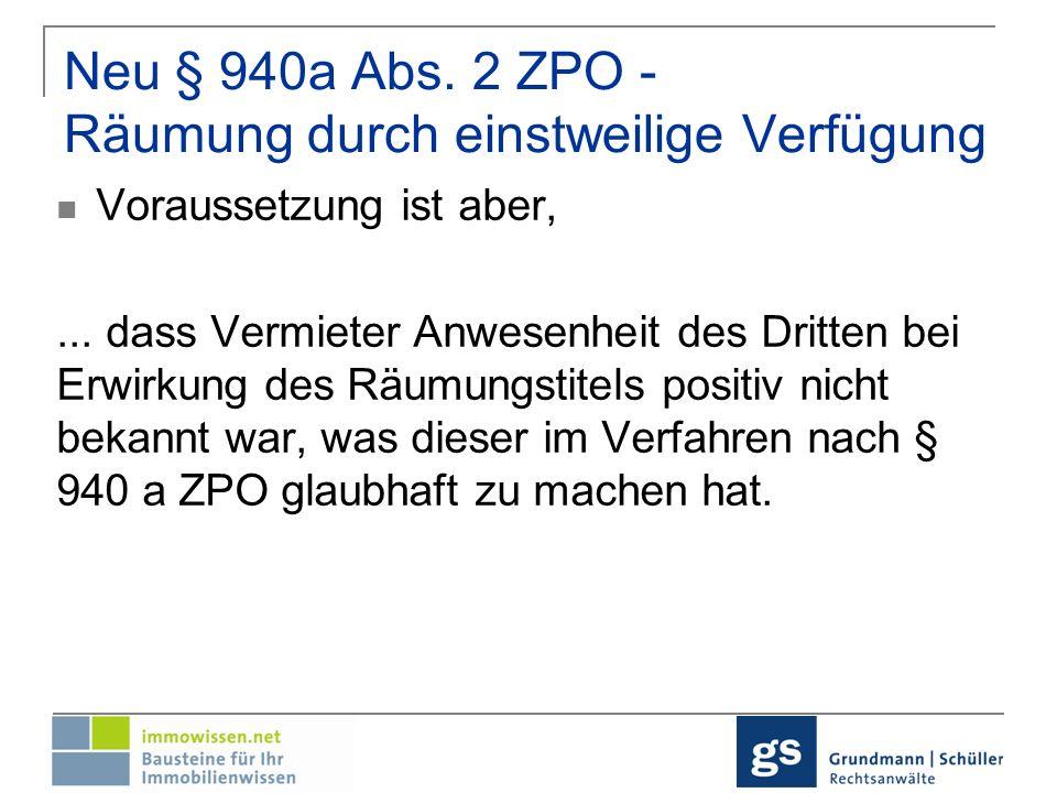 Neu § 940a Abs. 2 ZPO - Räumung durch einstweilige Verfügung