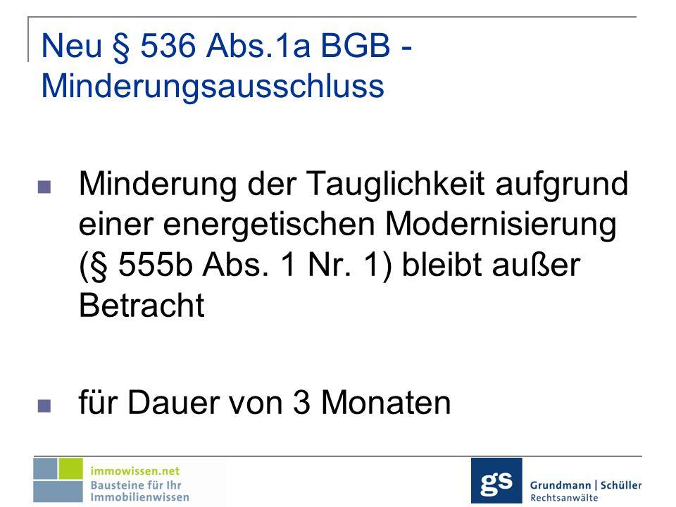 Neu § 536 Abs.1a BGB - Minderungsausschluss