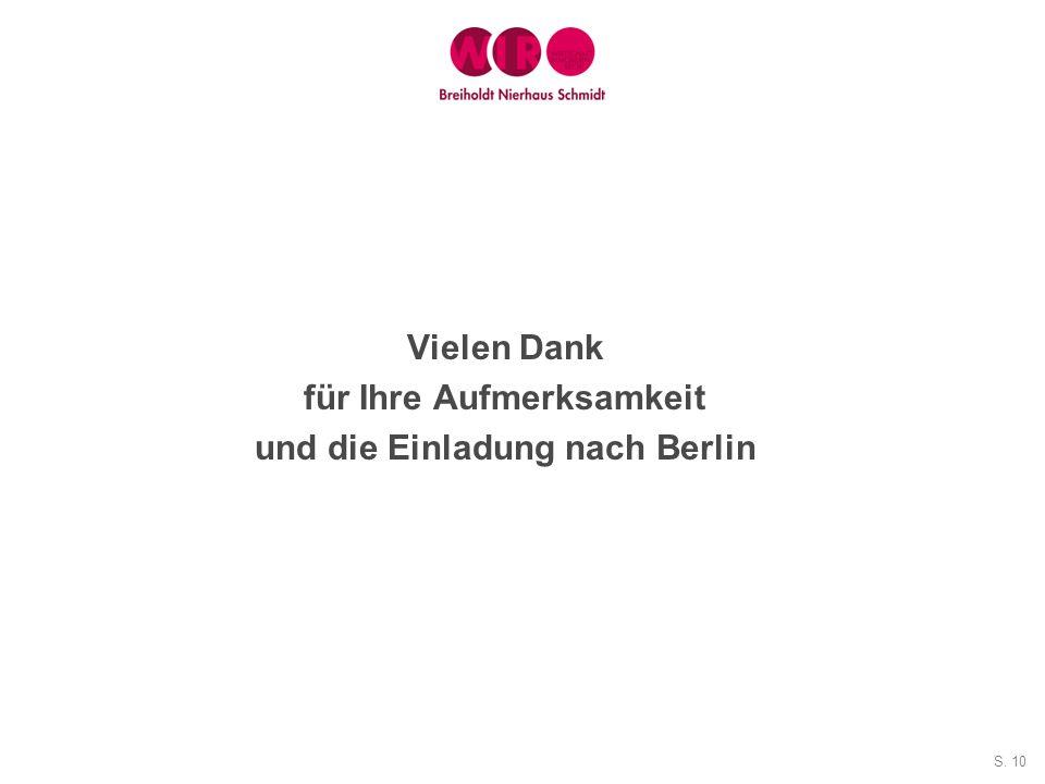 für Ihre Aufmerksamkeit und die Einladung nach Berlin
