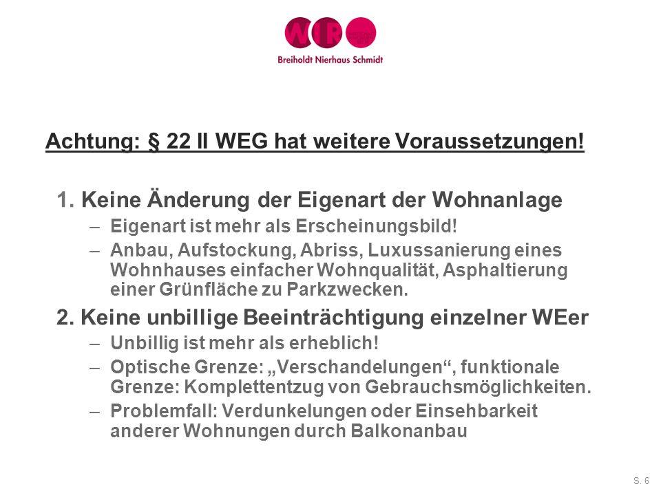Achtung: § 22 II WEG hat weitere Voraussetzungen!