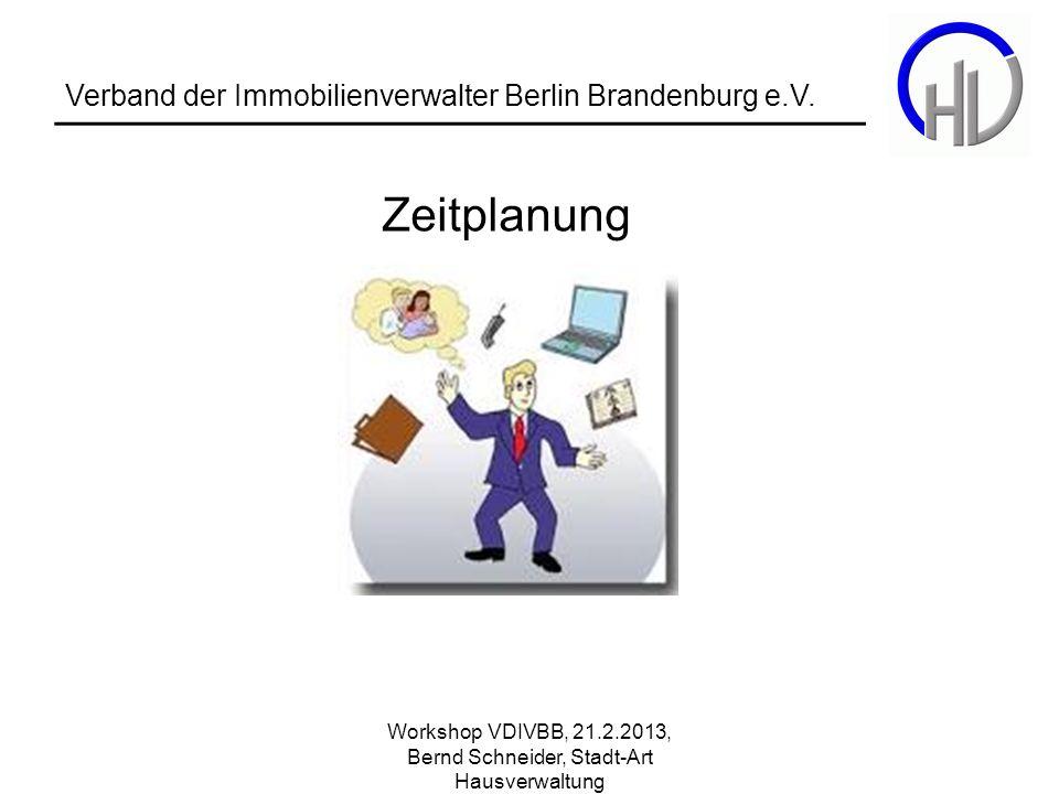 Workshop VDIVBB, 21.2.2013, Bernd Schneider, Stadt-Art Hausverwaltung