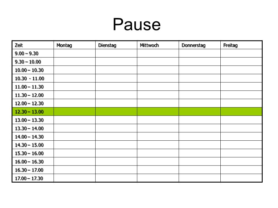 Pause Zeit Montag Dienstag Mittwoch Donnerstag Freitag 9.00 – 9.30