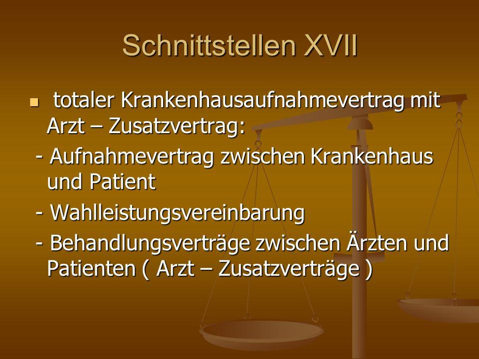 Schnittstellen XVII totaler Krankenhausaufnahmevertrag mit Arzt – Zusatzvertrag: - Aufnahmevertrag zwischen Krankenhaus und Patient.