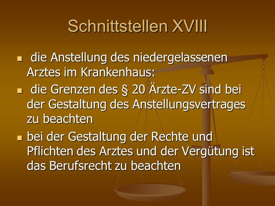 Schnittstellen XVIII die Anstellung des niedergelassenen Arztes im Krankenhaus: