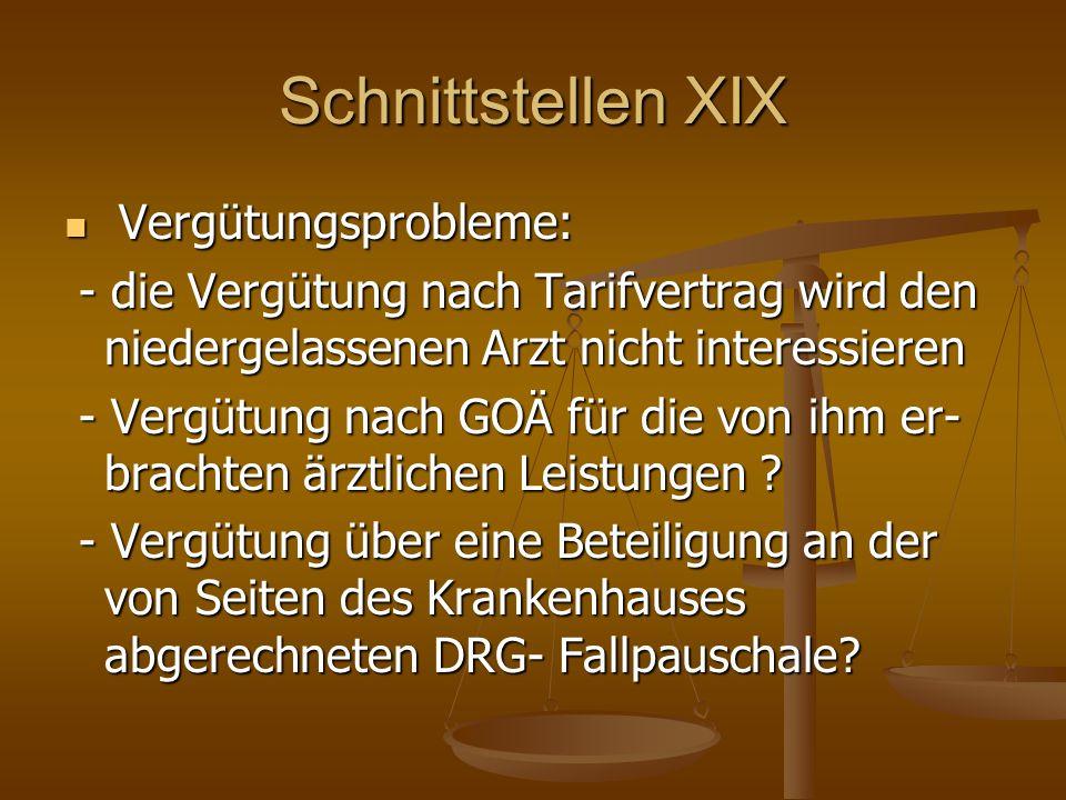 Schnittstellen XIX Vergütungsprobleme: