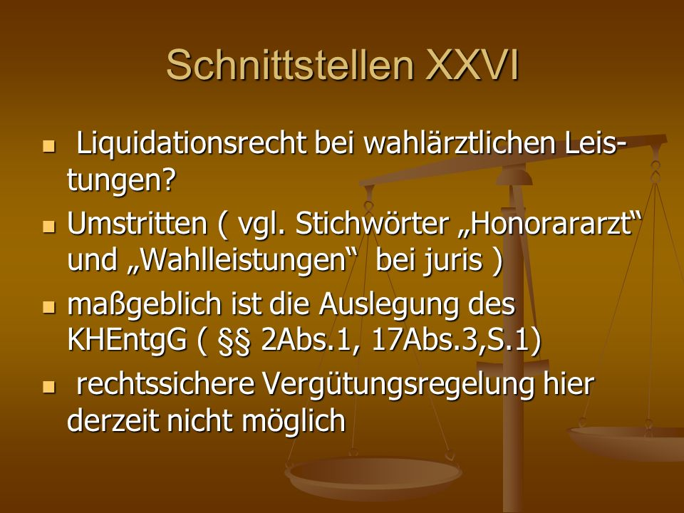 Schnittstellen XXVI Liquidationsrecht bei wahlärztlichen Leis- tungen