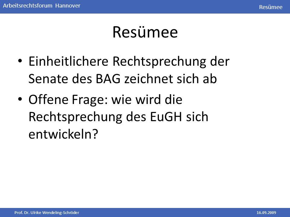 Resümee Resümee. Einheitlichere Rechtsprechung der Senate des BAG zeichnet sich ab.