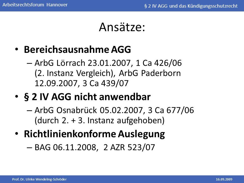 Ansätze: Bereichsausnahme AGG § 2 IV AGG nicht anwendbar