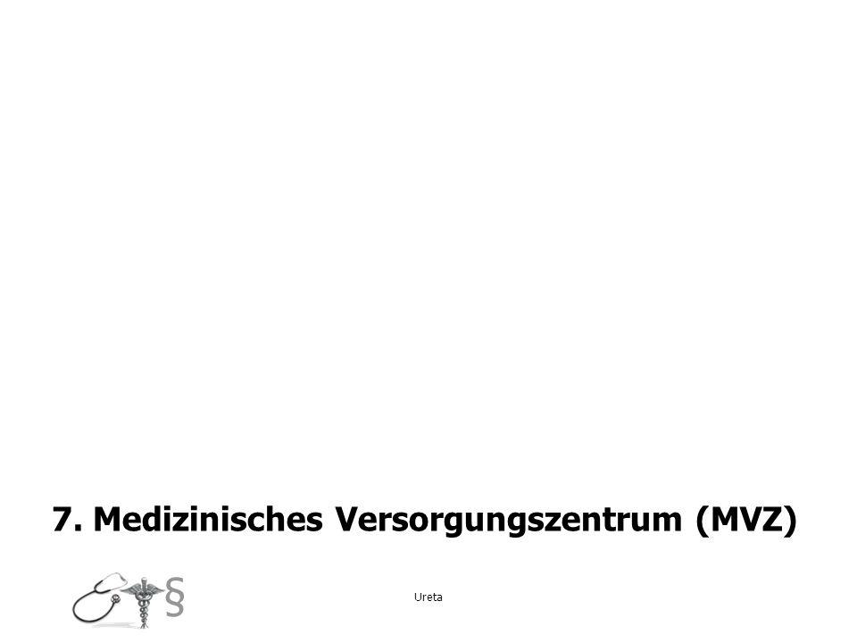 7. Medizinisches Versorgungszentrum (MVZ)