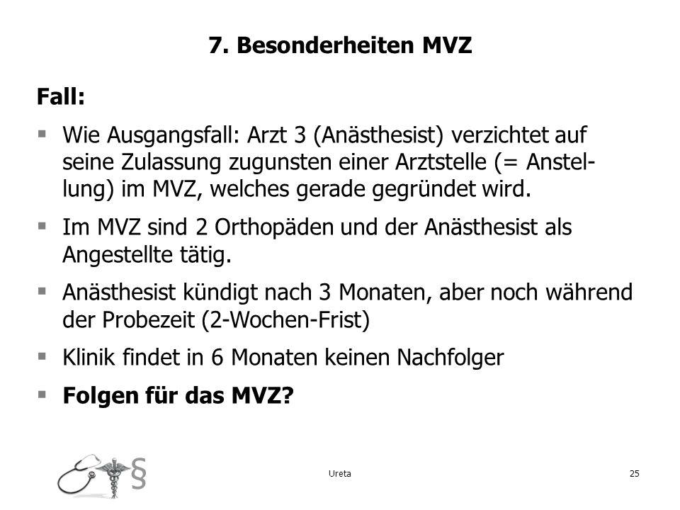 Im MVZ sind 2 Orthopäden und der Anästhesist als Angestellte tätig.