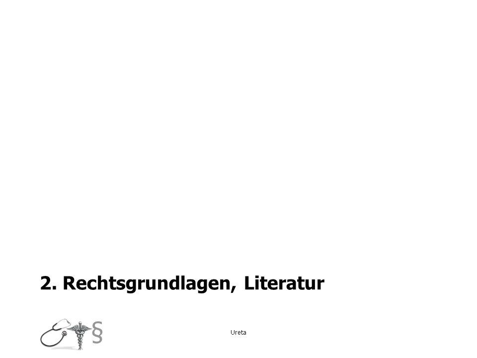 2. Rechtsgrundlagen, Literatur