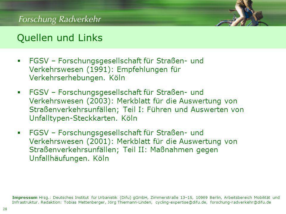Quellen und Links FGSV – Forschungsgesellschaft für Straßen- und Verkehrswesen (1991): Empfehlungen für Verkehrserhebungen. Köln.