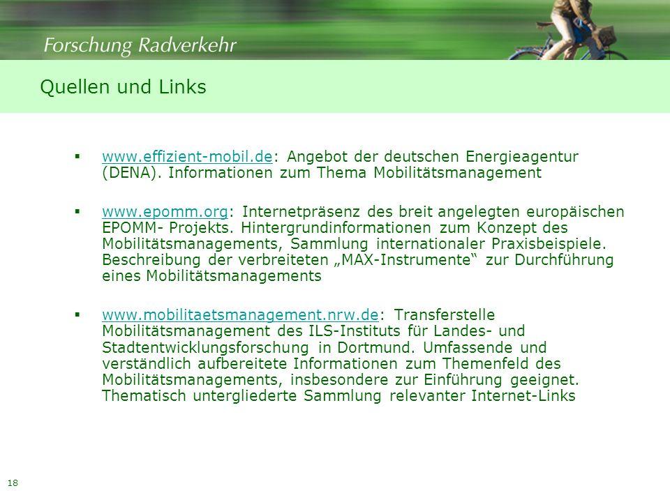 Quellen und Links www.effizient-mobil.de: Angebot der deutschen Energieagentur (DENA). Informationen zum Thema Mobilitätsmanagement.