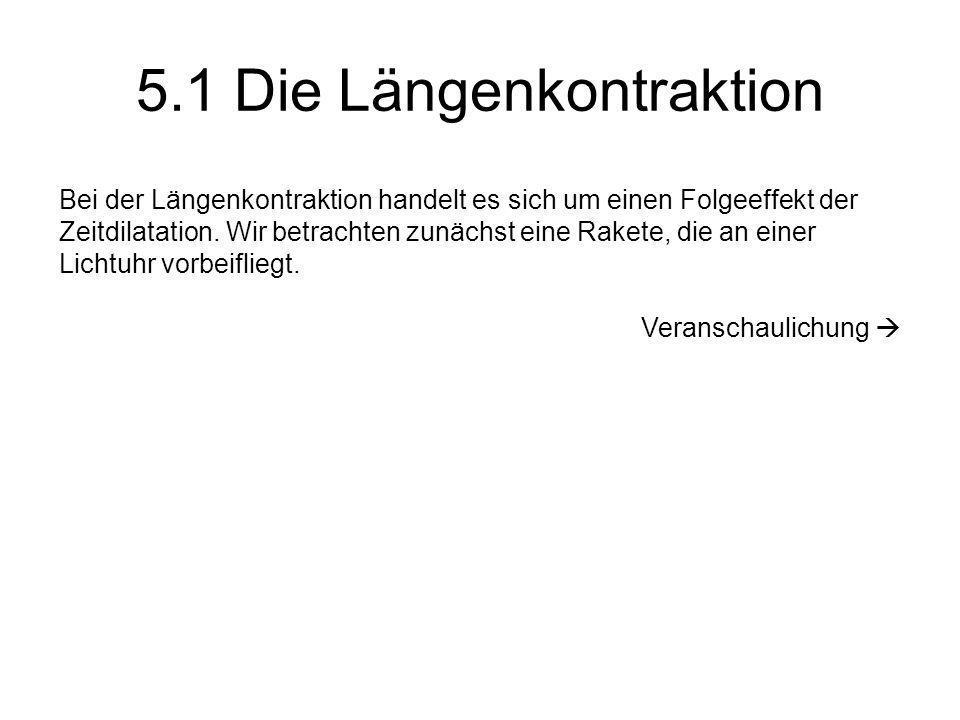 5.1 Die Längenkontraktion