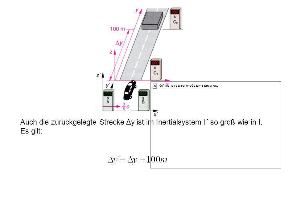Auch die zurückgelegte Strecke Δy ist im Inertialsystem I´ so groß wie in I.