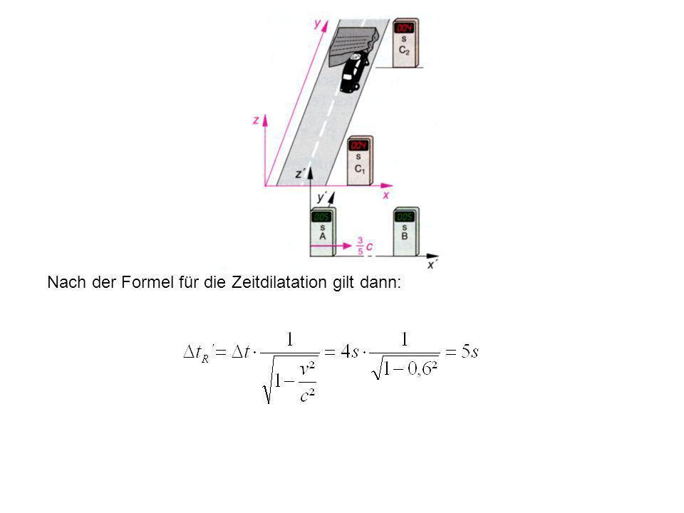 Nach der Formel für die Zeitdilatation gilt dann: