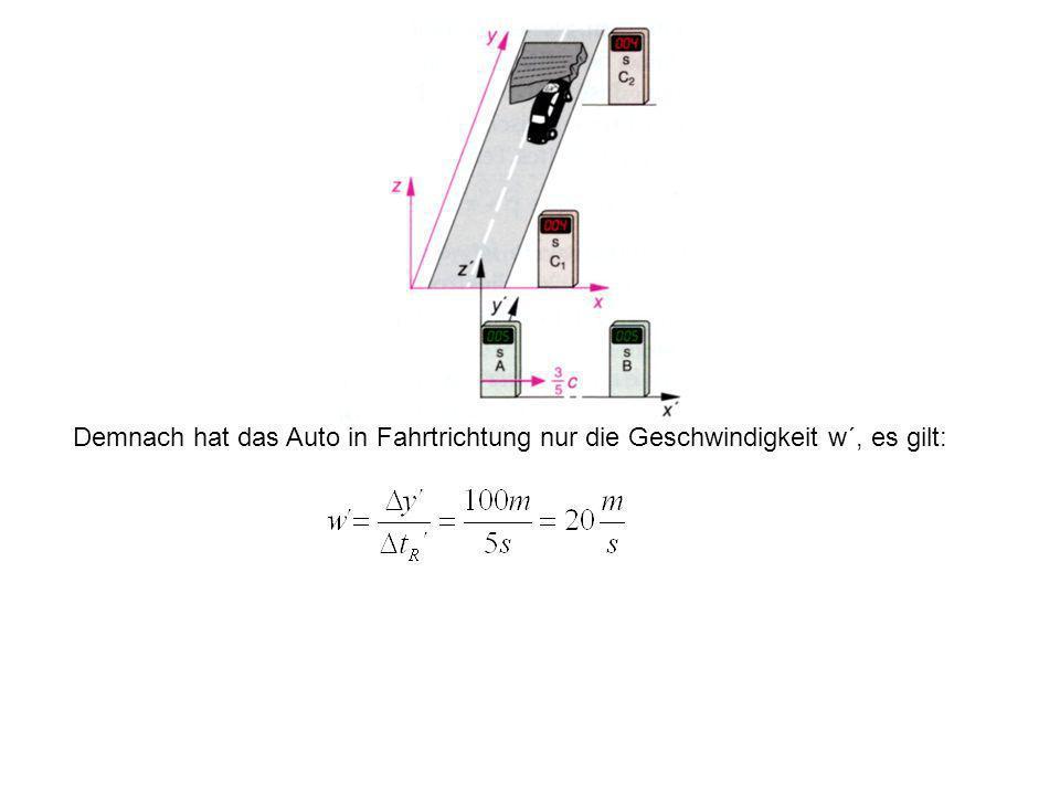 Demnach hat das Auto in Fahrtrichtung nur die Geschwindigkeit w´, es gilt: