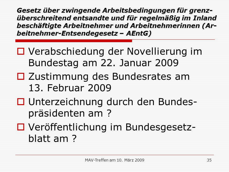 Verabschiedung der Novellierung im Bundestag am 22. Januar 2009