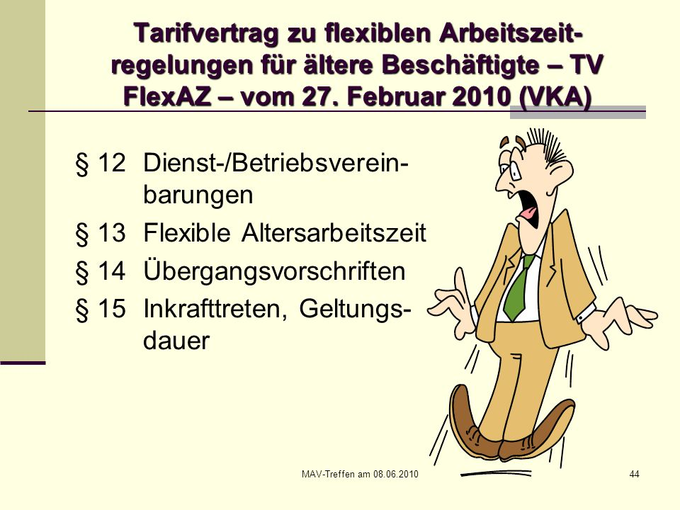 § 12 Dienst-/Betriebsverein- barungen § 13 Flexible Altersarbeitszeit