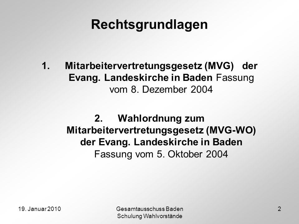 Rechtsgrundlagen Mitarbeitervertretungsgesetz (MVG) der Evang. Landeskirche in Baden Fassung vom 8. Dezember 2004.