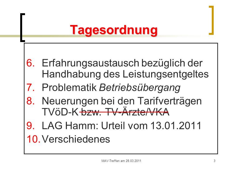 Tagesordnung Erfahrungsaustausch bezüglich der Handhabung des Leistungsentgeltes. Problematik Betriebsübergang.