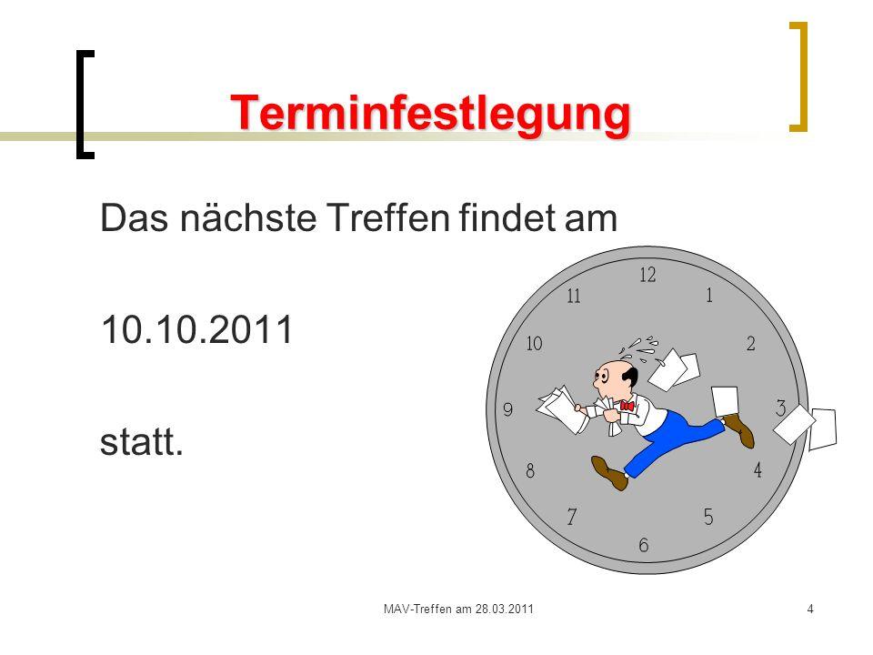 Terminfestlegung Das nächste Treffen findet am 10.10.2011 statt.