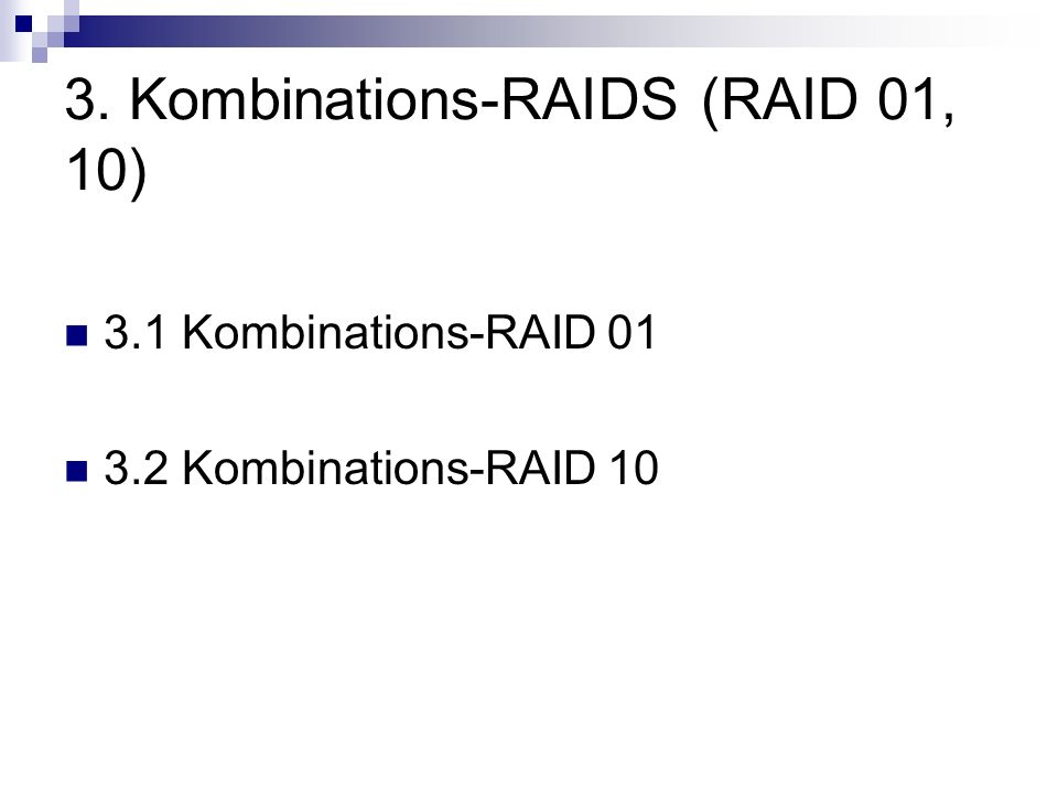 3. Kombinations-RAIDS (RAID 01, 10)